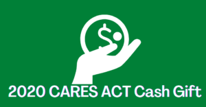 2020 CARES Act Cash Gift